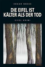 Edgar Noske, Die Eifel ist kälter als der Tod, Emons, Köln 2003 ISBN 3-89705-305-5
