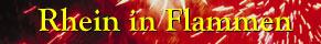 Typo Rhein in Flammen mit Feuerwerk